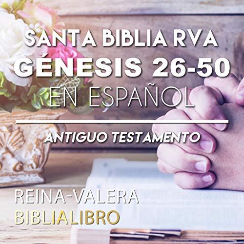 『Santa Biblia RVA Génesis 26-50 en Español (Bible) (Spanish Edition)』のカバーアート