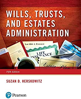 Wills, Trusts, and Estates Administration (5th Edition)