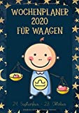 Wochenplaner 2020 für Waagen: Sternzeichen Terminplaner | Kalender für Waage-Geborene | A4 | 1 Woche auf 2 Seiten | viel Platz für Skizzen, Termine, Aufgaben, Notizen