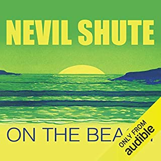 On the Beach                   By:                                                                                                                                 Nevil Shute                               Narrated by:                                                                                                                                 James Smillie                      Length: 8 hrs and 54 mins     128 ratings     Overall 4.2