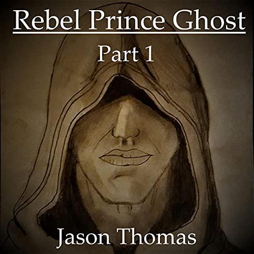 『Rebel Prince Ghost: Part 1』のカバーアート