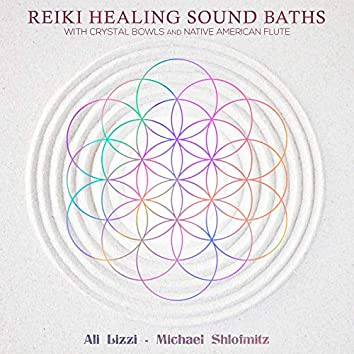 Reiki Healing Sound Baths With Crystal Bowls and Native American Flute
