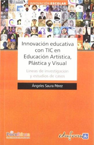 Innovación Educativa Con Tic En Educación Artística, Plástica Y Visual (Psicologia Y Educacion)