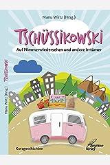 Tschüssikowski: Auf Nimmerwiedersehen und andere Irrtümer Taschenbuch