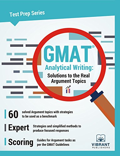 GMAT Analytical Writing: Solutions to the Real Argument Topics (Test Prep Series Book 10)