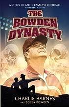 The Bowden Dynasty: A Story of Faith, Family & Football An Insider's Account