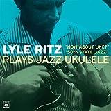 PLAYS JAZZ UKULELE - HOW ABOUT UKE? / 50TH STATE JAZZ