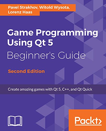 Game Programming using Qt 5 Beginner's Guide: Create amazing games with Qt 5, C++, and Qt Quick, 2nd Edition (English Edition)