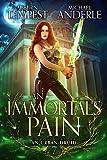 An Immortal's Pain (Chronicles of an Urban Druid Book 7)