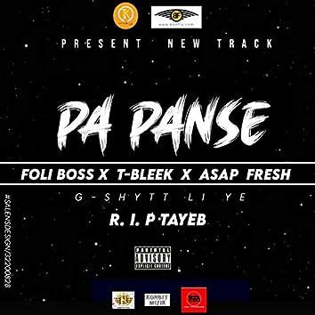 Pa Panse (feat. Foli Boss, Tbleek & Asap Jexus)