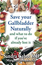 Save Your Gallbladder and what to do if you've already lost it