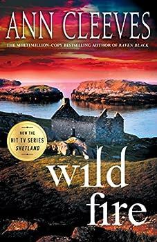 Wild Fire  A Shetland Island Mystery  Shetland Island Mysteries