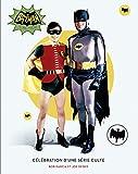 BATMAN CELEBRATION SERIE CULTE: Célébration d'une série culte (Batman - S?rie TV)