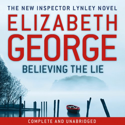 Believing the Lie                   By:                                                                                                                                 Elizabeth George                               Narrated by:                                                                                                                                 Tim Bentinck                      Length: 22 hrs and 7 mins     8 ratings     Overall 4.1