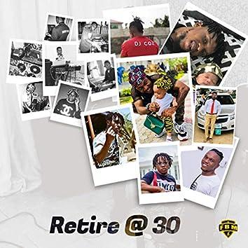 Retire @ 30
