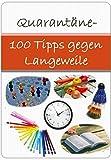 Quarantäne- 100 Tipps gegen Langeweile