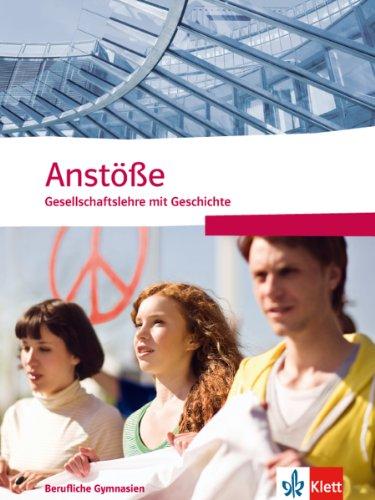 Anstöße Gesellschaftslehre mit Geschichte. Allgemeine Ausgabe Berufliche Gymnasien: Schülerband Klasse 11-13