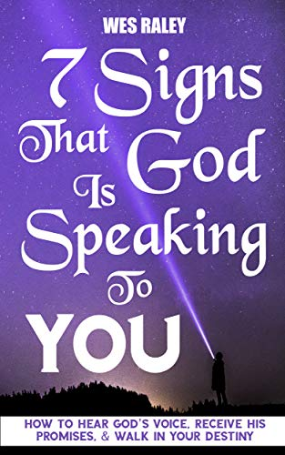 7 Signs That God Is Speaking To You by Wes Raley ebook deal