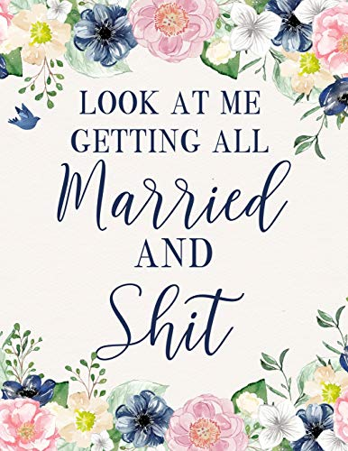 Look At Me Getting All Married And Shit: Wedding Planner and Organizer