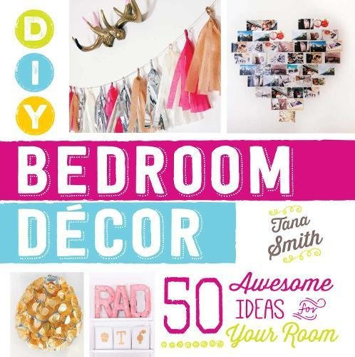 DIY Bedroom Décor: 50 Awesome Ideas for Your Room