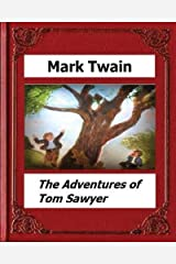 The Adventures of Tom Sawyer (1876) by: Mark Twain (Novel) Paperback
