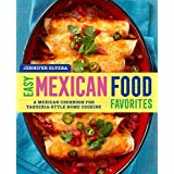 Easy Mexican Food Favorites: A Mexican Cookbook...