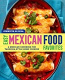 Easy Mexican Food Favorites: A...