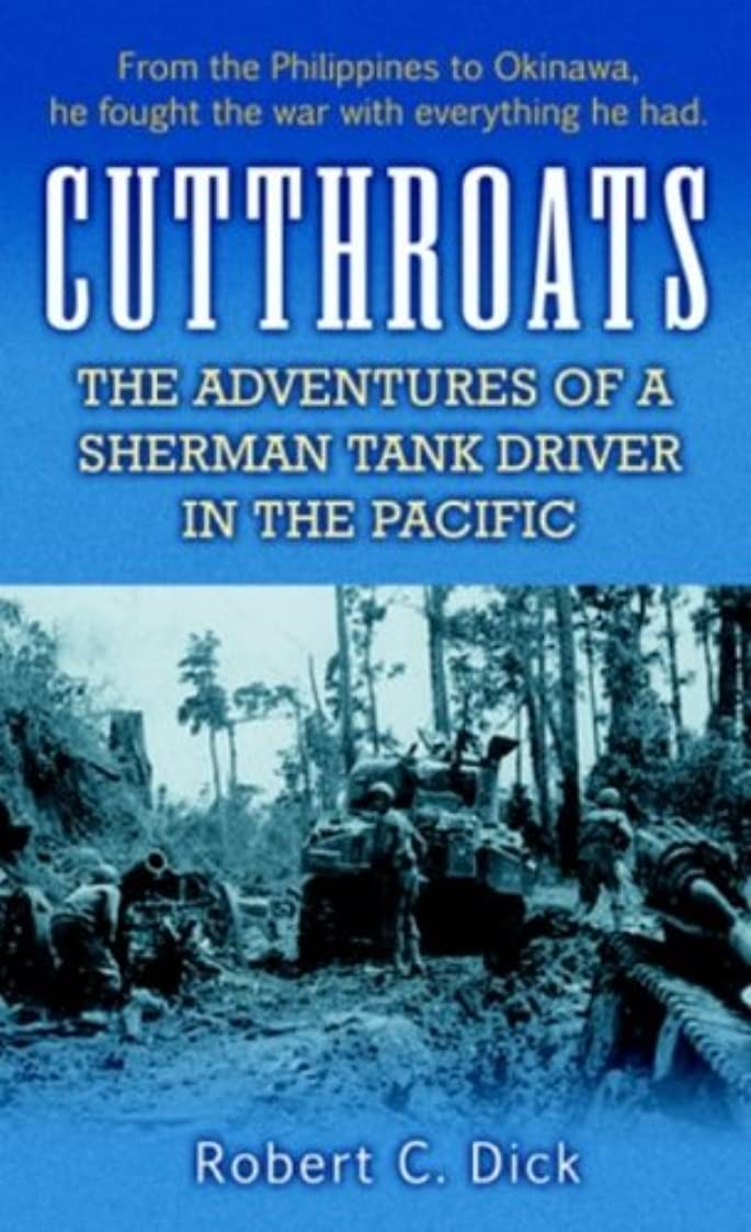 締め切り退院肥料Cutthroats: The Adventures of a Sherman Tank Driver in the Pacific (English Edition)