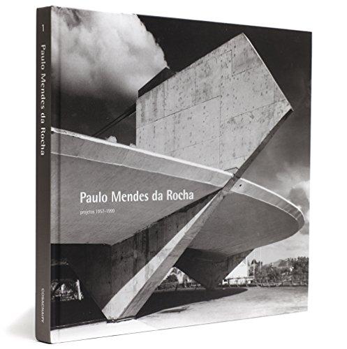 Paulo Mendes Da Rocha. Projetos 1 - Volume 1