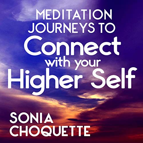 Page de couverture de Meditation Journeys to Connect with Your Higher Self & Guides