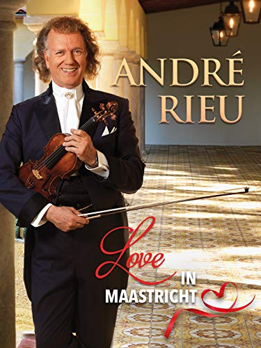 André Rieu And His Johann Strauss Orchestra - Love In Maastricht [OV]