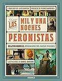 Mil y Una Noches Peronistas, Las: Relatos sobre peronismo de nuevo milenio