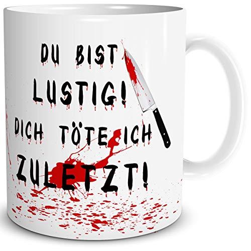 TRIOSK Tasse Horror Messer mit Spruch Du bist lustig Dich töte ich zuletzt Geschenk Spaßtasse für Arbeit Büro Männer Frauen Freundin Kollegen