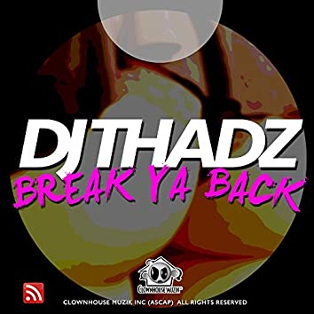 Break Ya Back