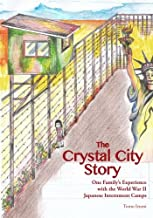 The Crystal City Story: One Family's Experience with the World War II  Japanese Internment Camps
