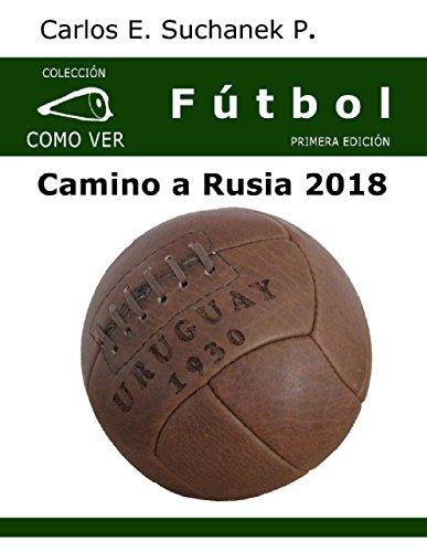 Fútbol: Camino a Rusia 2018