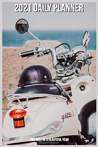 2021 Daily Planner - This will be a beautiful year: Classic Vespa G125rt Moto Motorcycle Scooter retro Planner, Organizer with tabs for 2021. 150 pages