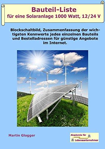 Bauteil-Liste für eine Solaranlage 1000 Watt, 12/24 Volt: Bauen Sie sich Ihre eigene Insel-Solaranlage