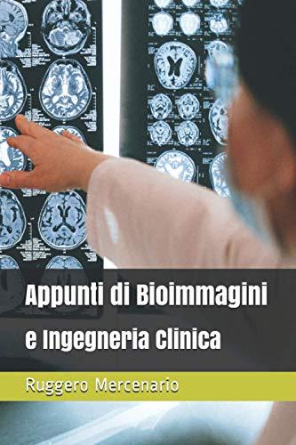 Appunti di Bioimmagini e Ingegneria Clinica