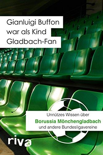 Gianluigi Buffon war als Kind Gladbach-Fan: Unnützes Wissen über Borussia Mönchengladbach und andere Bundesligavereine