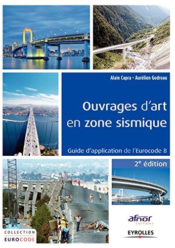 Ouvrages d'art en zone sismique: Guide d'application de l'Eurocode 8 (French Edition)