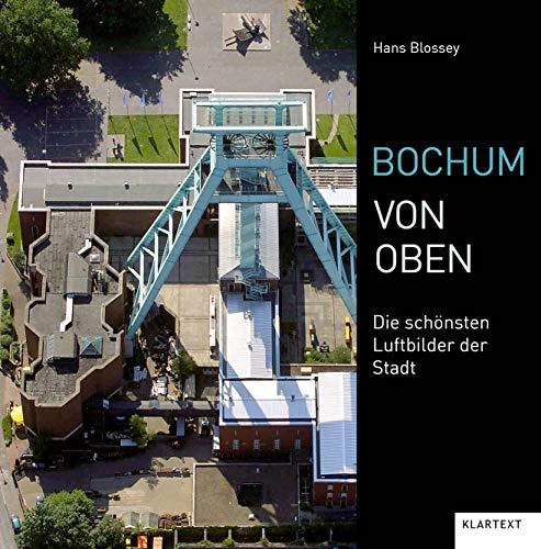 Bochum von oben: Die schönsten Luftbilder der Stadt