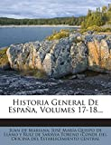 Historia General De España, Volumes 17-18...