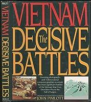 Vietnam, the Decisive Battles