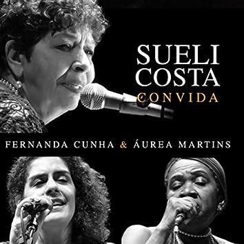 Sueli Costa Convida Fernanda Cunha e Áurea Martins (Ao Vivo)