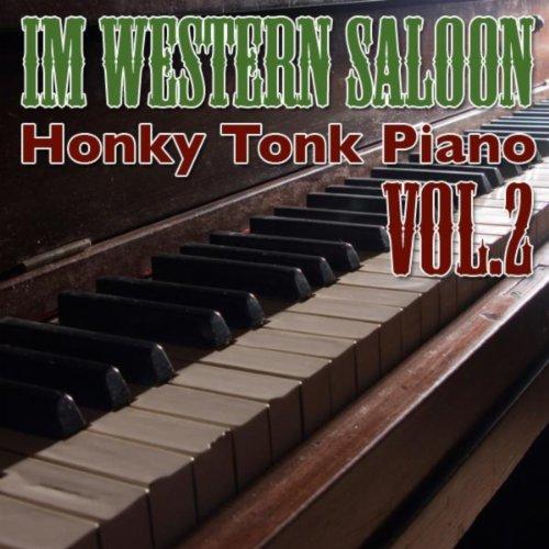 Honky Tonk Piano - Im Western Saloon Vol. 2