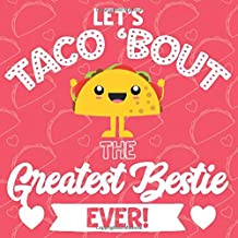 Let's Taco Bout The Greatest Bestie Ever: Fill In Gift Book With Short Prompts   Personalized Keepsake Write In The Blank Journal   Special Customized ... Stuffers   Best Friend Love You Because List