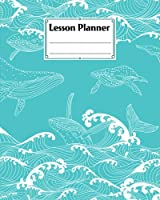 """Lesson Planner: Sea Waves Lesson Planner, A Well Planned Year for Your Elementary, Middle School, Jr. High, or High School Student 
