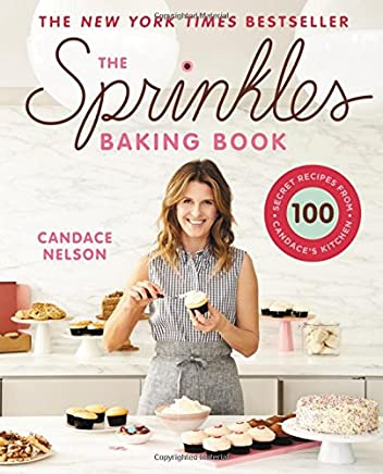 The Sprinkles Baking Book: 100 Secret Recipes from Candaces Kitchen