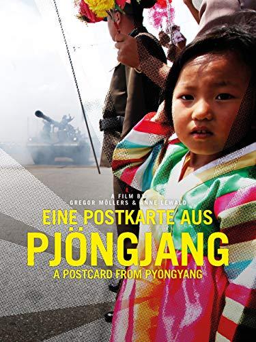 Eine Postkarte aus Pjöngjang – A Postcard from Pyongyang